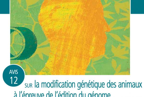 Couverture de l'avis n°12 du comité d'éthique Inra-Cirad-Ifremersur la modification génétique des animaux à l'épreuve de l'édition du génome